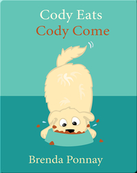 Cody Eats: Cody Come