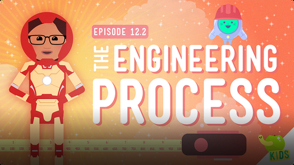 Crash Course Kids: The Engineering Process