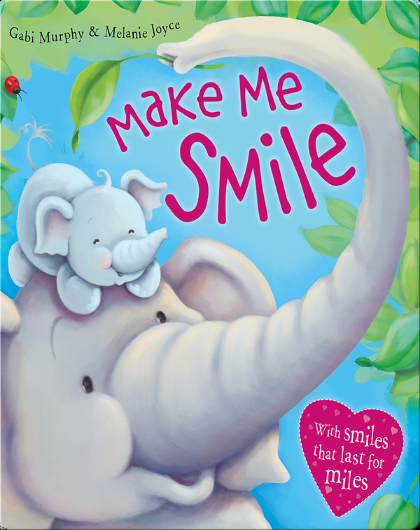 Make Me Smile: With Smiles That Last for Miles