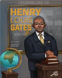 Leaders Like Us: Henry Louis Gates Jr.