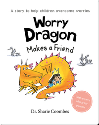 Worry Dragon Makes a Friend