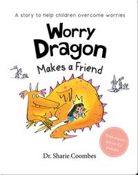 Worry Dragon Makes a Friend