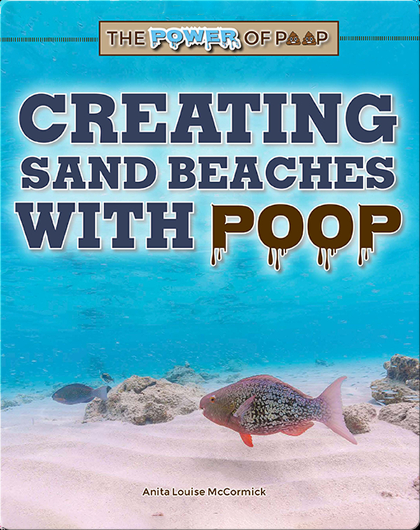 The Power of Poop: Creating Sand Beaches with Poop