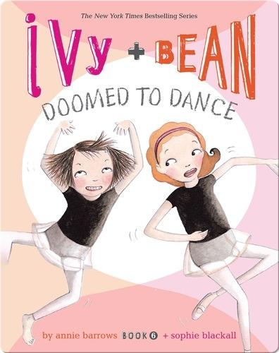 Ivy + Bean: Doomed to Dance (Book 6)
