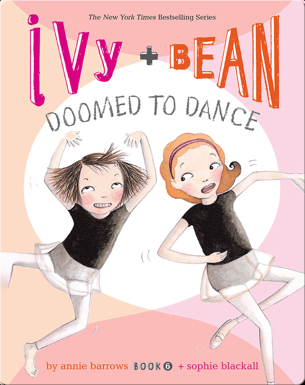 Ivy + Bean: Doomed to Dance (Book 6)