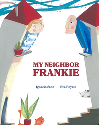 My Neighbor Frankie