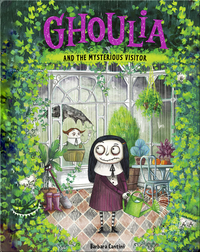 Ghoulia and the Mysterious Visitor (Book 2)