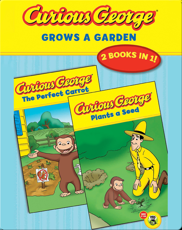 Curious George Grows a Garden: The Perfect Carrot and Plants a Seed