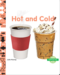Opposites: Hot and Cold