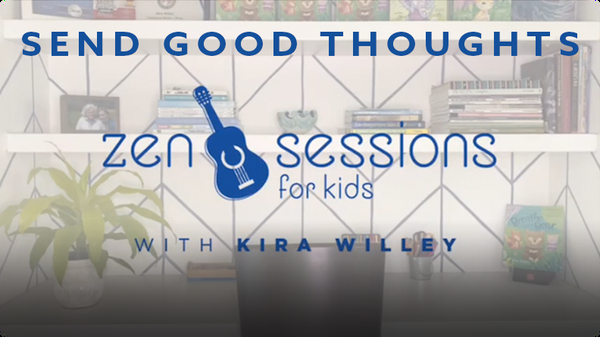 Zen Sessions for Kids: Send Good Thoughts