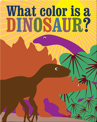 What Color Is a Dinosaur?