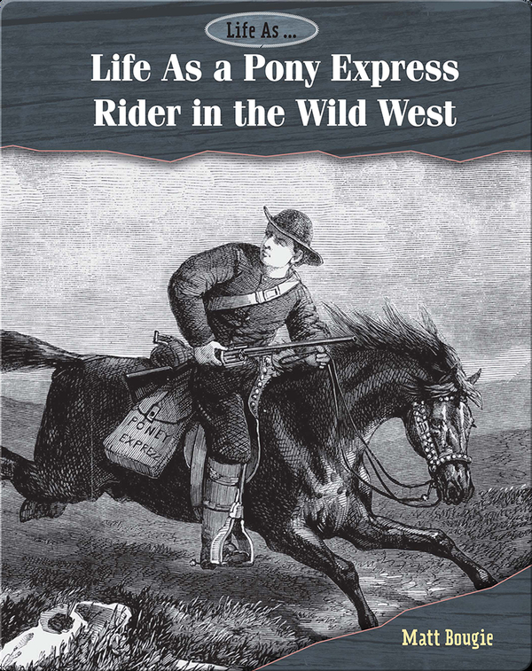 Life As a Pony Express Rider in the Wild West