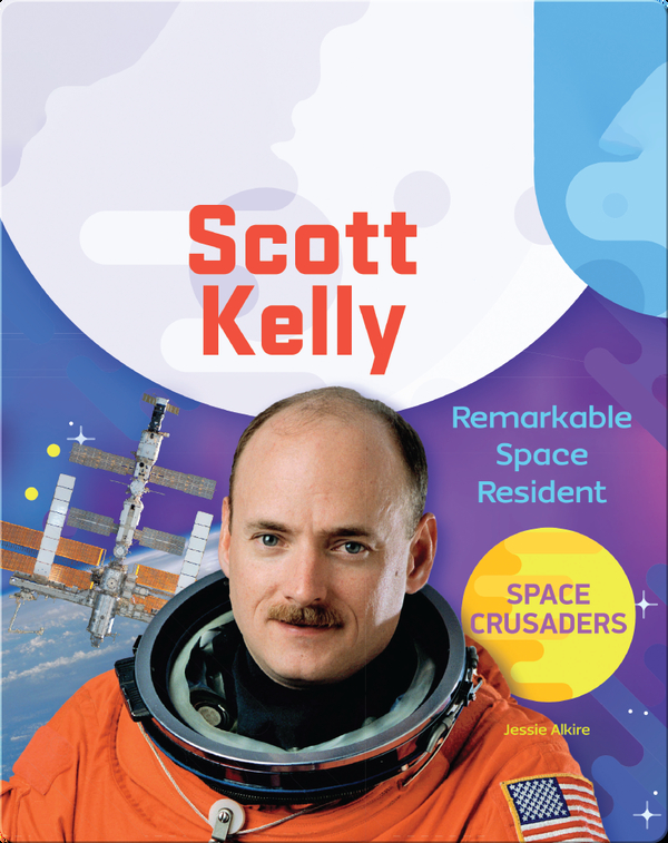 Scott Kelly: Remarkable Space Resident