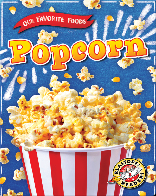 Our Favorite Foods: Popcorn
