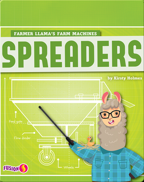 Farmer Llama's Farm Machines: Spreaders
