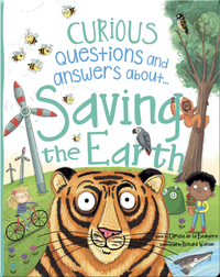 Curious Questions and Answers About... Saving the Earth