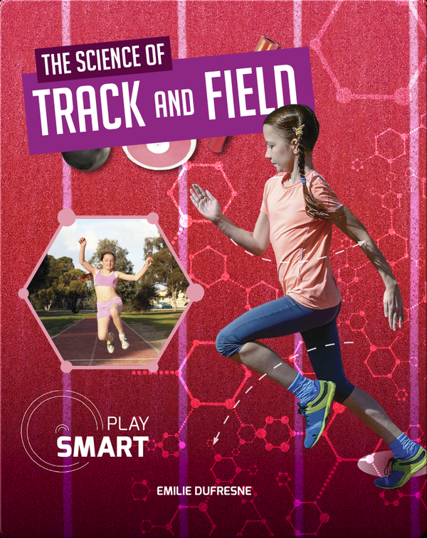 Play Smart: The Science of Track and Field