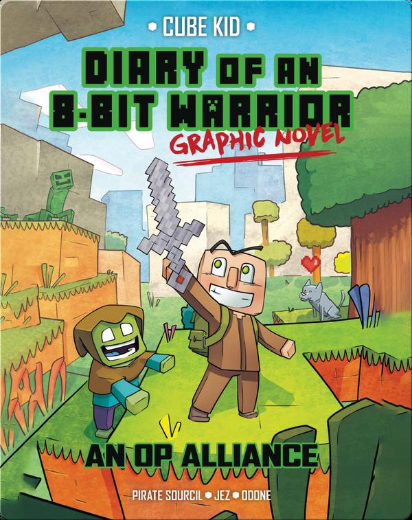 Diary of an 8-Bit Warrior Graphic Novel: An OP Alliance
