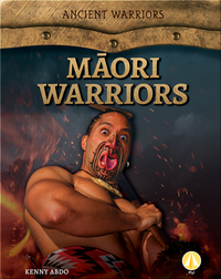 Ancient Warriors: Maori Warriors