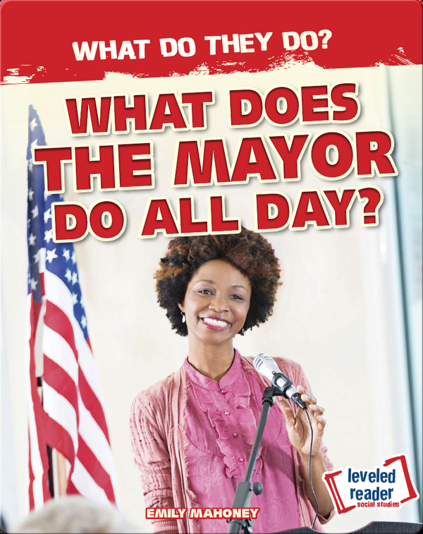 What Does the Mayor Do All Day?