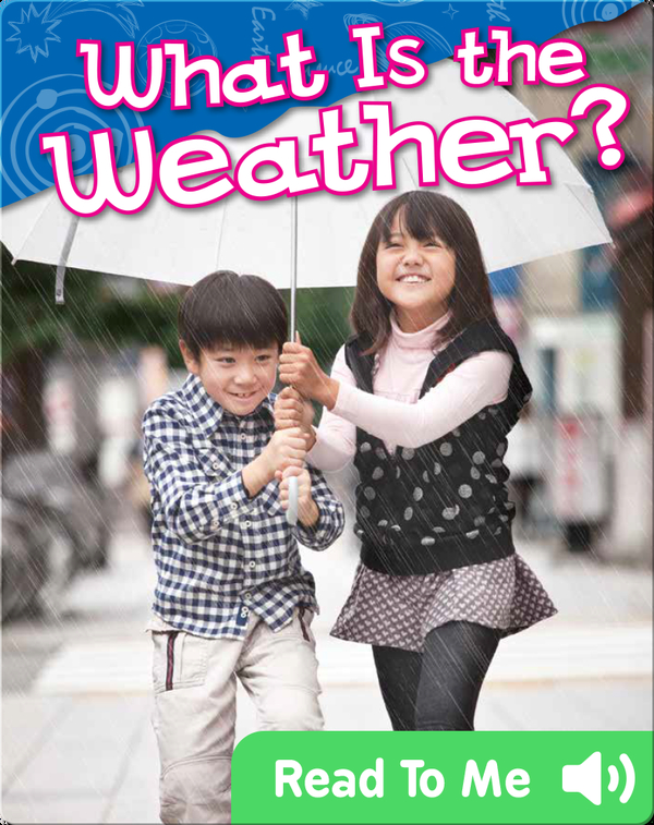 Science Readers: What Is the Weather?