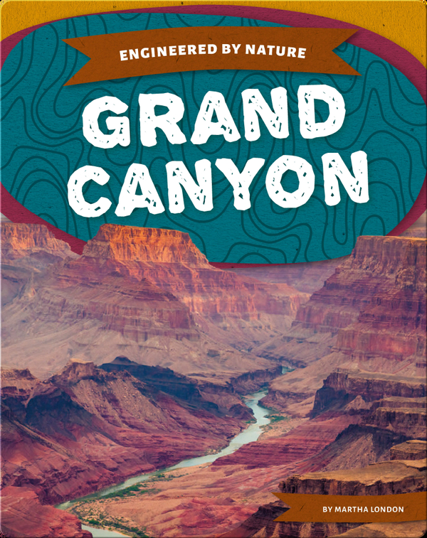 Engineered by Nature: Grand Canyon