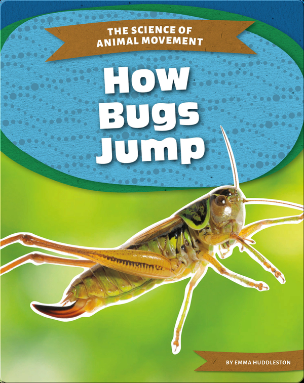 The Science of Animal Movement: How Bugs Jump