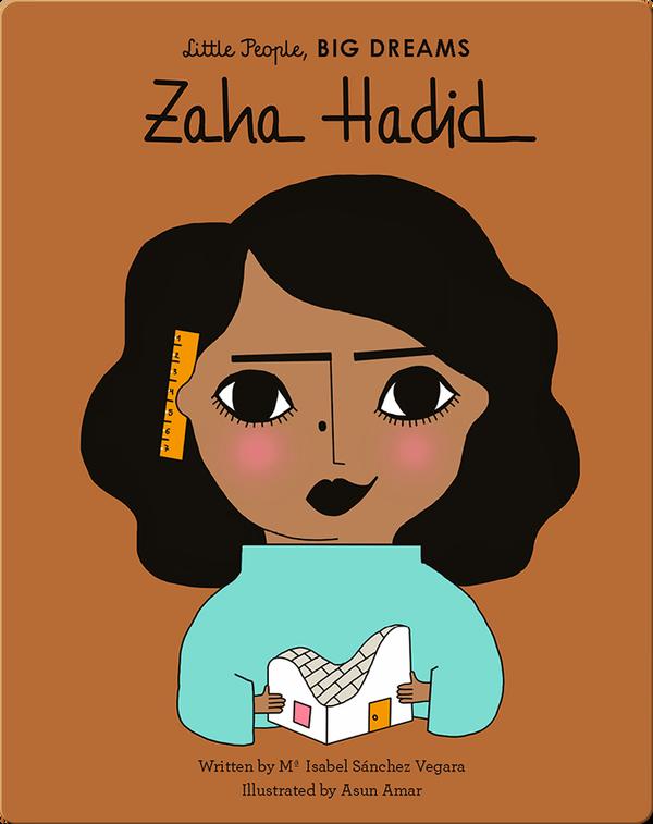 Little People, BIG DREAMS: Zaha Hadid
