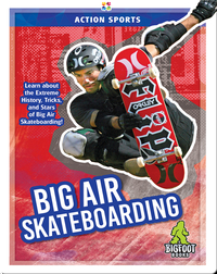 Action Sports: Big Air Skateboarding