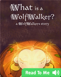 WolfWalker Readers: What Is a WolfWalker?