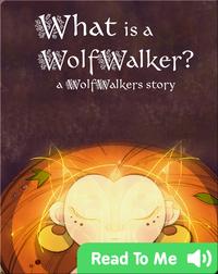WolfWalker Readers: What Is a WolfWalker?