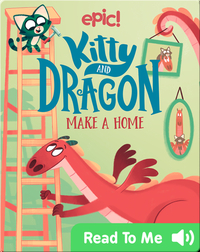 Kitty and Dragon Make a Home