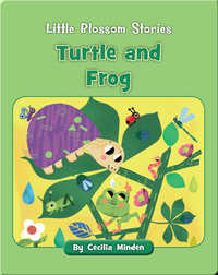 Little Blossom Stories: Turtle and Frog