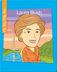 My Itty-Bitty Bio: Laura Bush