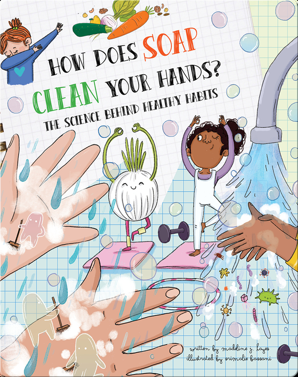 How Does Soap Clean Your Hands?: The Science Behind Healthy Habits
