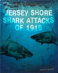 Surviving History: Jersey Shore Shark Attacks of 1916
