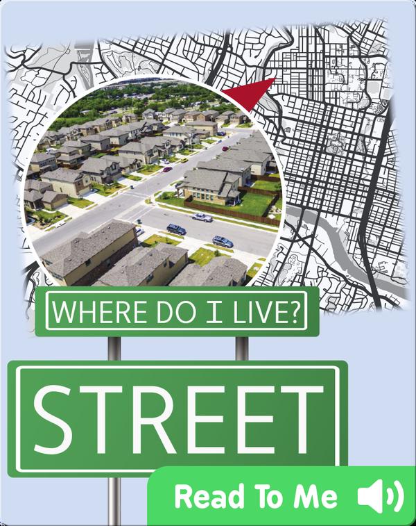 Where Do I Live?: Street