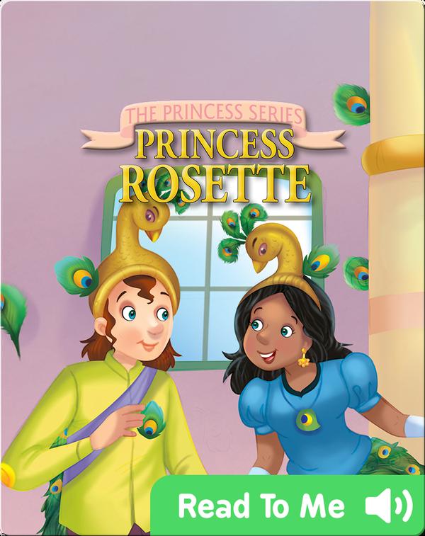 The Princess Series: Princess Rosette