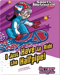 I Just Have to Ride the Halfpipe!