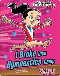 I Broke into Gymnastics Camp
