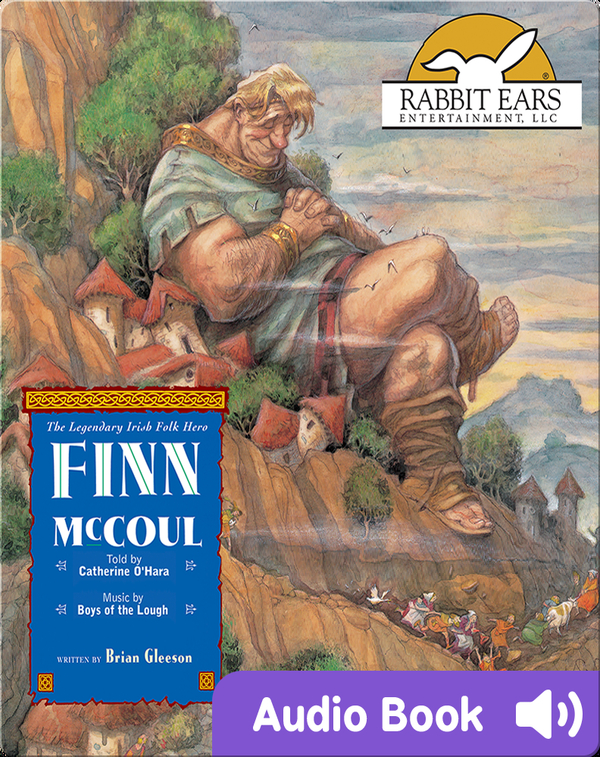 We All Have Tales: Finn McCoul, The Legendary Irish Folk Hero