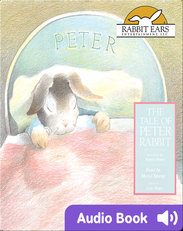 Storybook Classics: The Tale of Peter Rabbit