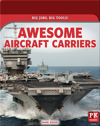 Big Jobs, Big Tools!: Awesome Aircraft Carriers