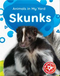 Animals in My Yard: Skunks