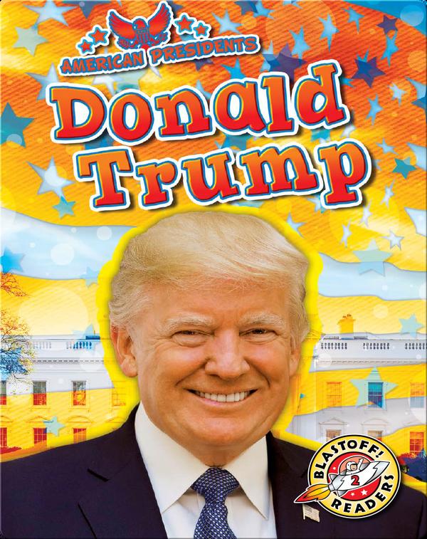 American Presidents: Donald Trump