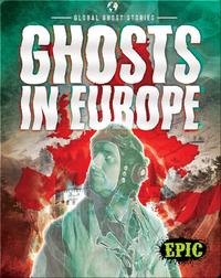 Global Ghost Stories: Ghosts in Europe