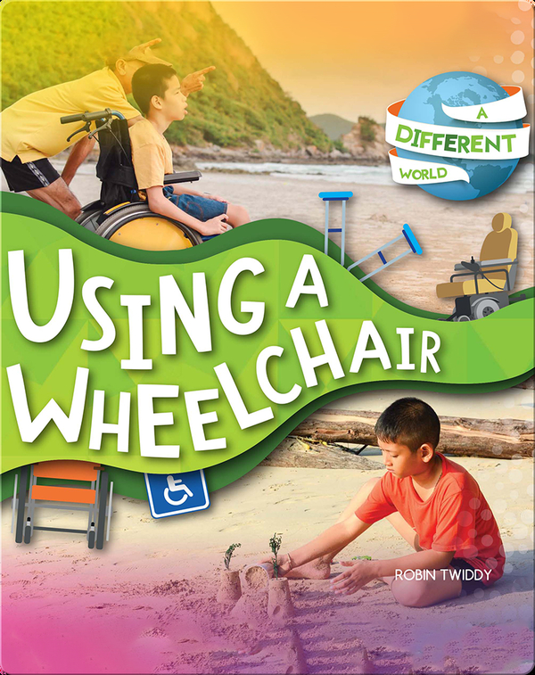 A Different World: Using a Wheelchair