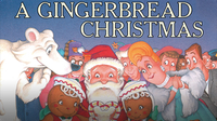 Holiday Classics: A Gingerbread Christmas