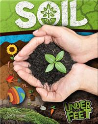 Under Our Feet: Soil