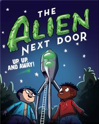 The Alien Next Door 7: Up, Up, and Away!
